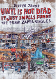 VINYL IS NOT DEAD, IT JUST SMELLS FUNNY – THE FRANK ZAPPA SINGLES